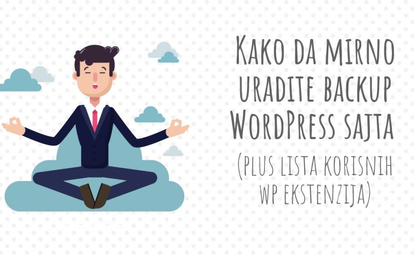 Kako da mirno uradite backup WordPress sajta (PLUS lista korisnih WP ekstenzija)