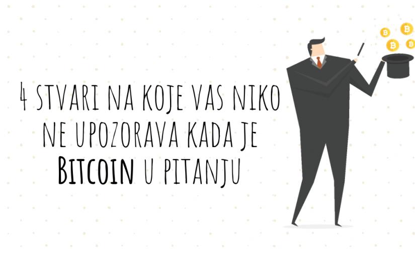 4 stvari na koje vas niko ne upozorava kada je Bitcoin u pitanju