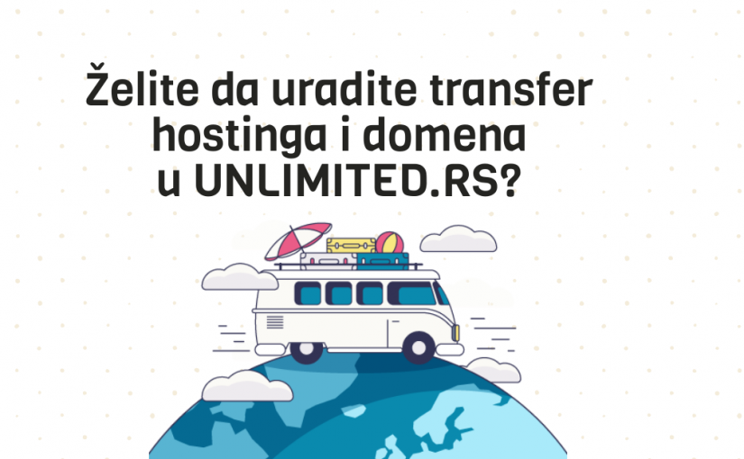 Želite da transferujete hosting i domen u UNLIMITED.RS?