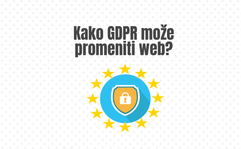 Kako GDPR može promeniti web?