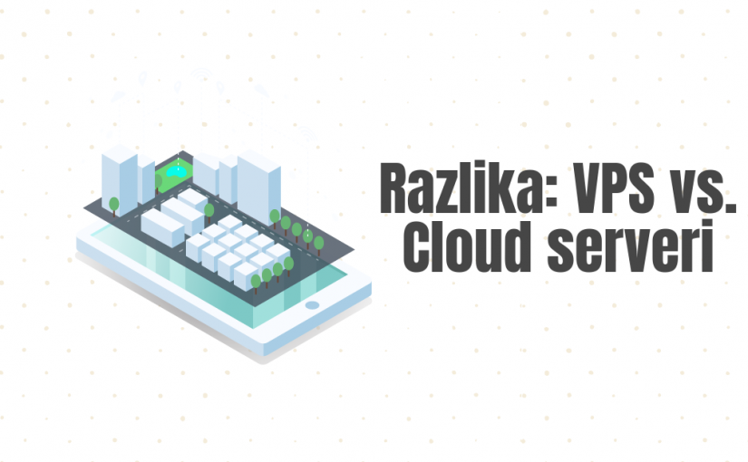 Razlika: VPS vs. Cloud serveri