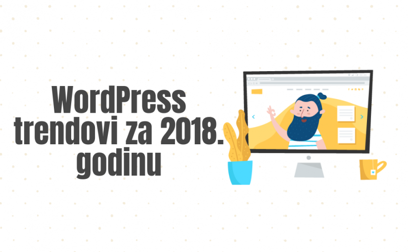 WordPress trendovi za 2018. godinu