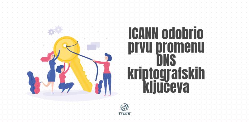 ICANN odobrio prvu promenu DNS kriptografskih ključeva