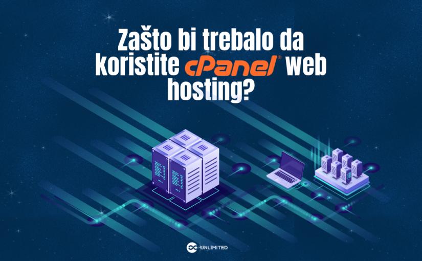 Zašto bi trebalo da koristite cPanel Web hosting?