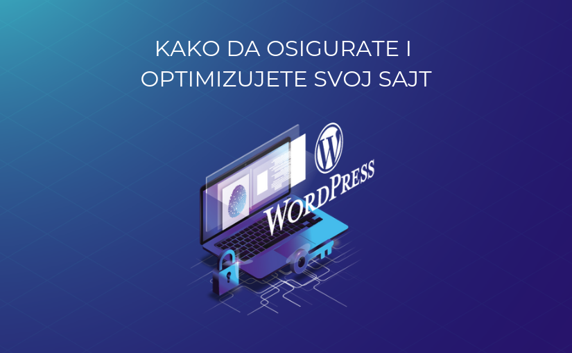 Kako da osigurate i optimizujete svoj WordPress