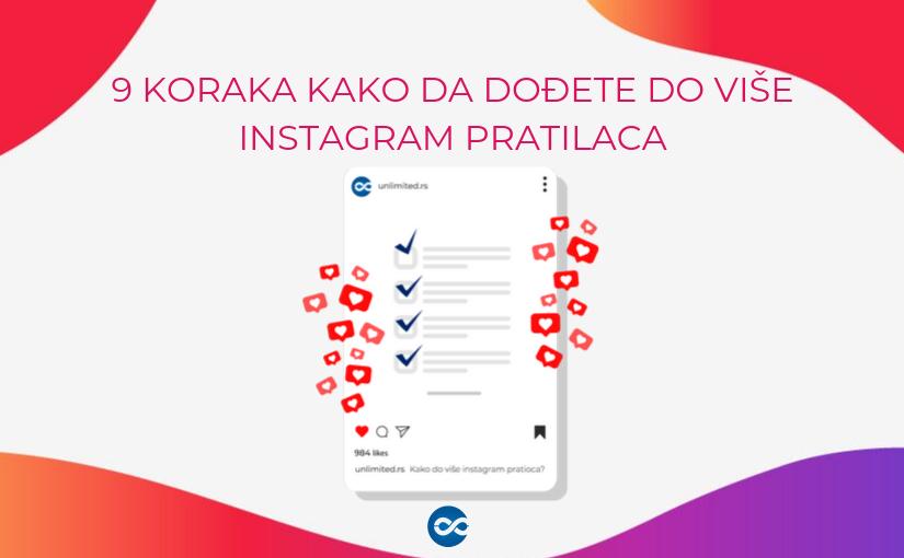 9 koraka kako da dođete do više instagram pratilaca