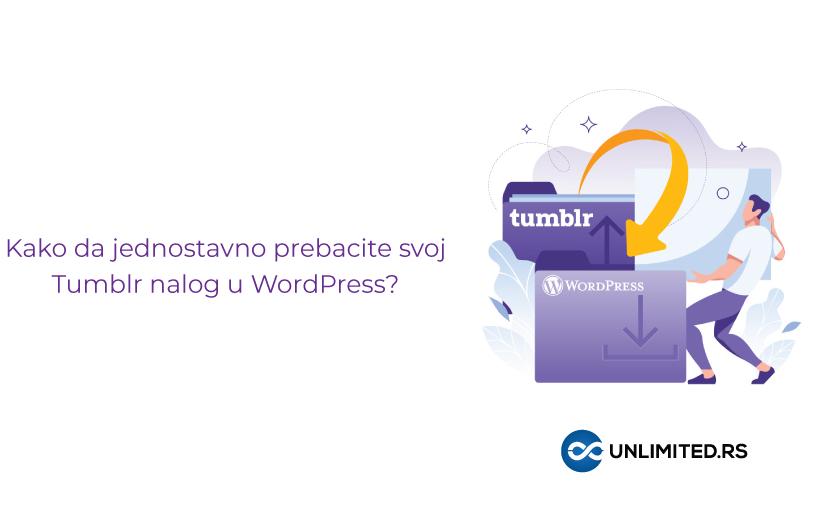 Kako da jednostavno prebacite svoj Tumblr nalog u WordPress?