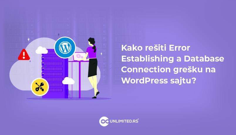 Kako rešiti Error Establishing a Database Connection grešku na WordPress sajtu?
