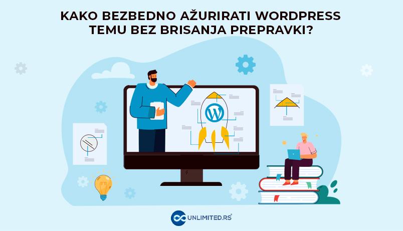 Kako bezbedno ažurirati WordPress temu bez brisanja prepravki?